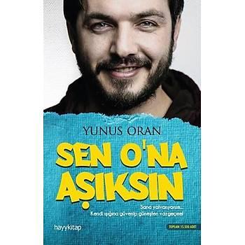 Sen Ona Aþýksýn - Yunus Oran - Hayykitap