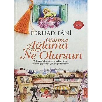 Gülsima Ağlama Ne Olursun - Ferhad Fani - Hayat Yayınları