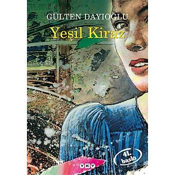 Yeþil Kiraz - Gülten Dayýoðlu - Yapý Kredi Yayýnlarý