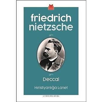 Deccal - Hýristiyanlýða Lanet - Friedrich Wilhelm Nietzsche - Kýrmýzý Kedi Yayýnevi
