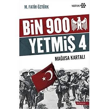 Bin 900 Yetmiþ 4 - Maðusa Kartalý - M. Fatih Öztürk - Yeditepe Yayýnevi