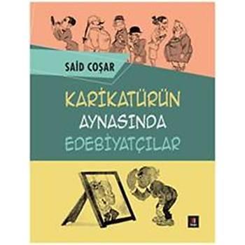 Karikatürün Aynasýnda Edebiyatçýlar - Said Coþar - Kapý Yayýnlarý
