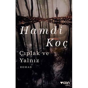 Çýplak ve Yalnýz - Hamdi Koç - Can Yayýnlarý