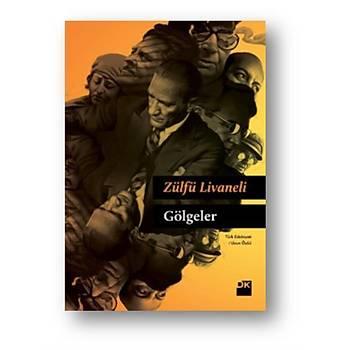 Gölgeler - Zülfü Livaneli - Doðan Kitap
