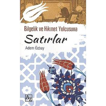 Bilgelik ve Hikmet Yolcusuna Satýrlar - Adem Özbay