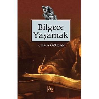 Bilgece Yaþamak - Cuma Özusan - AZ Kitap