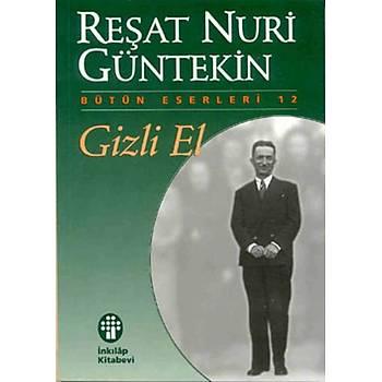 Gizli El - Reþat Nuri Güntekin - Ýnkýlap Kitabevi