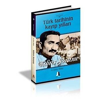 Kýbrýs Sorunu Türk Tarihinin Kayýp Yýllarý - H.Emre Oktay