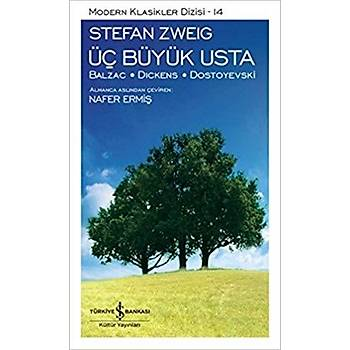 Üç Büyük Usta - Stefan Zweig - Ýþ Bankasý Kültür Yayýnlarý