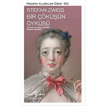 Bir Çöküþün Öyküsü - Stefan Zweig - Ýþ Bankasý Kültür Yayýnlarý