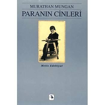 Paranýn Cinleri - Murathan Mungan - Metis Yayýnlarý