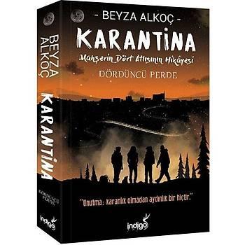 Karantina Dördüncü Perde - Beyza Alkoç - Ýndigo Kitap