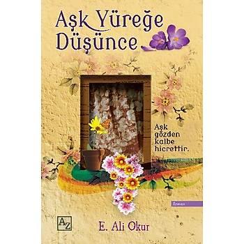 Aþk Yüreðe Düþünce - E. Ali Okur - AZ Kitap