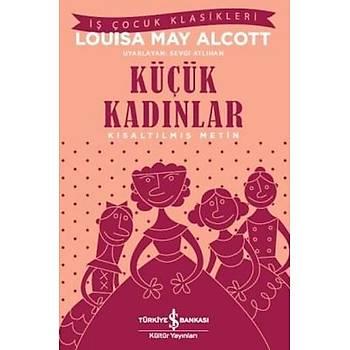 Küçük Kadýnlar - Louisa May Alcott - Ýþ Bankasý Kültür Yayýnlarý