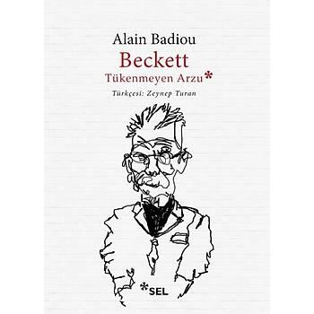 Beckett, Tükenmeyen Arzu - Alain Badiou - Sel Yayýncýlýk