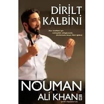 Dirilt Kalbini - Nouman Ali Khan - Timaþ Yayýnlarý