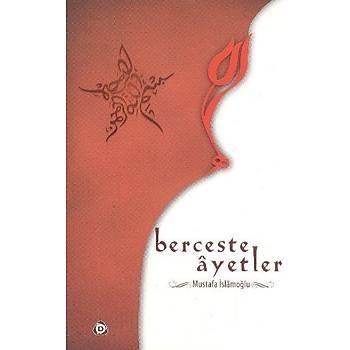 Berceste Ayetler - Mustafa İslamoğlu - Düşün Yayıncılık
