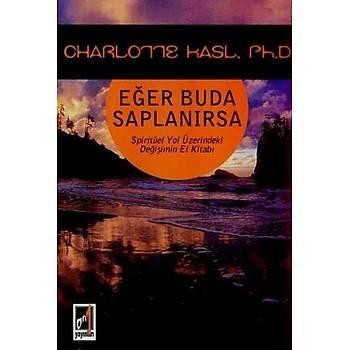 Eðer Buda Saplanýrsa - Charlotte Kasl - Onbir Yayýnlarý