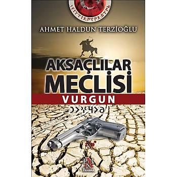 Aksaçlýlar Meclisi: Vurgun - Ahmet Haldun Terzioðlu - Panama Yayýncýlýk