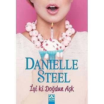 Ýyi ki Doðdun Aþk - Danielle Steel - Altýn Kitaplar
