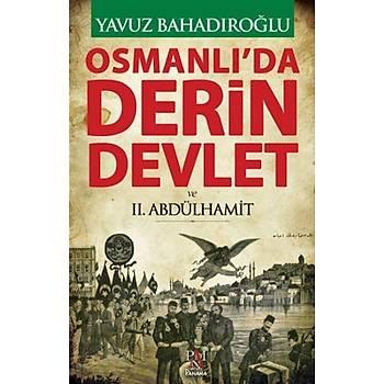 Osmanlýda Derin Devlet ve 2. Abdülhamit - Yavuz Bahadýroðlu