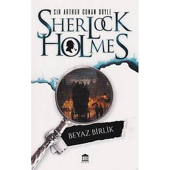 Sherlock Holmes - Beyaz Birlik - Sir Arthur Conan Doyle