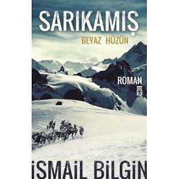 Sarýkamýþ Beyaz Hüzün - Ýsmail Bilgin - Timaþ Yayýnlarý