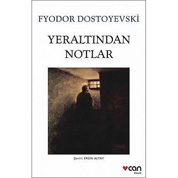 Yeraltýndan Notlar - Fyodor Dostoyevski - Can Yayýnlarý
