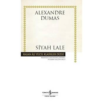 Siyah Lale - Alexandre Dumas - Ýþ Bankasý Kültür Yayýnlarý
