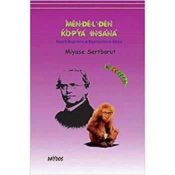 Mendel'den Kopya Ýnsana - Miyase Sertbarut - Paydos Yayýncýlýk