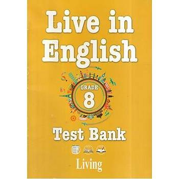 LIVING 8.SINIF LIVE IN ENGLISH TEST BANK