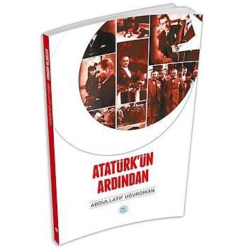 Maviçatý Yayýnlarý - Atatürk' ün Ardýndan - Abdullatif Uðurdýkan