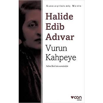 Vurun Kahpeye - Halide Edib Adývar - Can Sanat Yayýnlarý