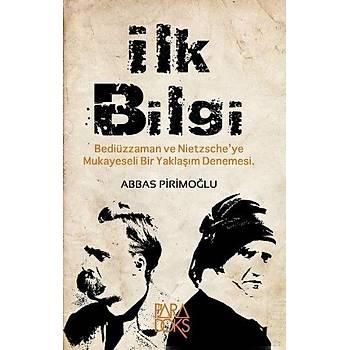 Ýlk Bilgi - Abbas Tevfik Pirimoðlu - Paradoks Kitap