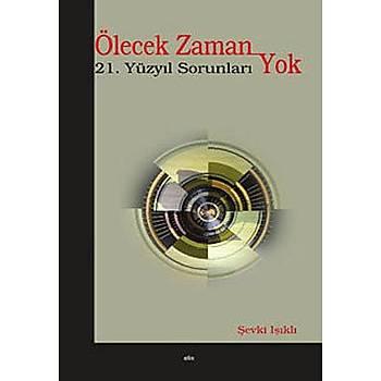 Ölecek Zaman Yok - Þevki Iþýklý - Elis Yayýnlarý