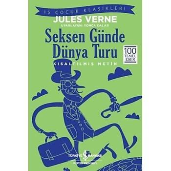 Seksen Günde Dünya Turu (Kýsaltýlmýþ Metin) - Jules Verne - Ýþ Bankasý Kültür Yayýnlarý