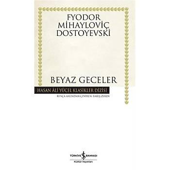 Beyaz Geceler - Fyodor Mihayloviç Dostoyevski - Ýþ Bankasý Kültür Yayýnlarý