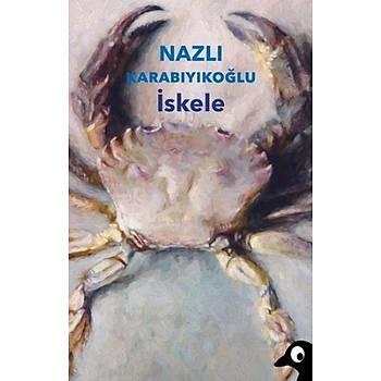 Ýskele - Nazlý Karabýyýkoðlu - Alakarga Yayýnlarý
