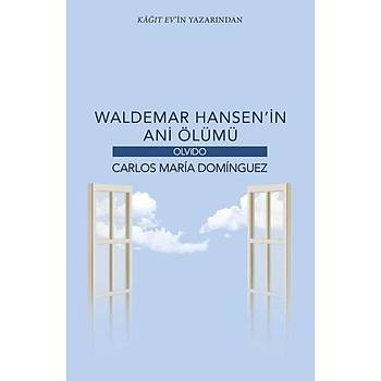 Waldemar Hansen'in Ani Ölümü - Carlos Maria Dominguez - Olvido Kitap