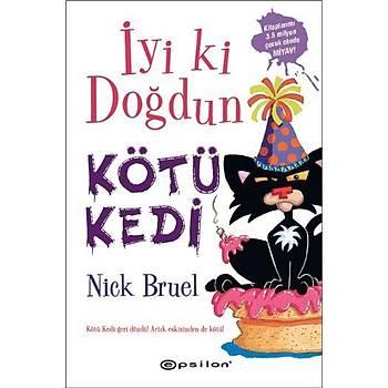 Ýyi ki Doðdun Kötü Kedi / Nick Bruel