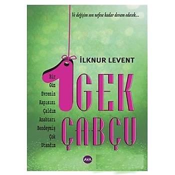 1 Gek Çabçu - Ýlknur Levent - Aya Kitap