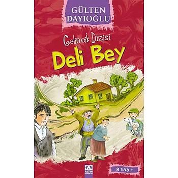Deli Bey - Gülten Dayýoðlu - Altýn Kitaplar - Boyama ve Çocuk Kitaplarý