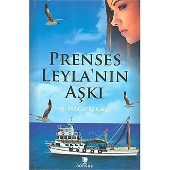 Prenses Leylanýn Aþký - Erol Ateþ - Sonsuz Kitap