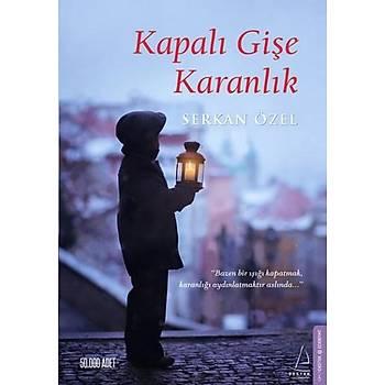 Kapalý Giþe Karanlýk - Serkan Özel - Destek Yayýnlarý