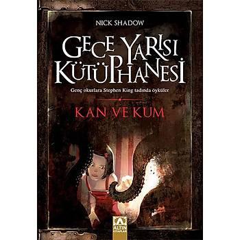 Kan ve Kum - Nick Shadow - Altýn Kitaplar