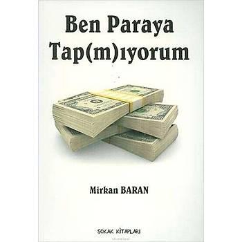 Ben Paraya Tapmýyorum - Mirkan Baran - Sokak Kitaplarý