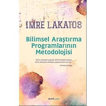 Bilimsel Araþtýrma Programlarýnýn Metodolojisi - Imre Lakatos - Alfa Yayýnlarý