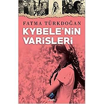 Kybele'nin Varisleri - Fatma Türkdoðan - Ferfir Yayýncýlýk