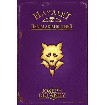 Hayalet: Benim Adým Slither - Joseph Delaney - Tudem Yayýnlarý
