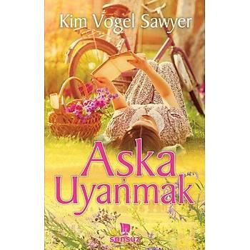 Aþka Uyanmak - Kim Vogel Sawyer - Sonsuz Kitap